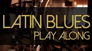 Como tocar latin blues na bateria - Blues Play Alongs