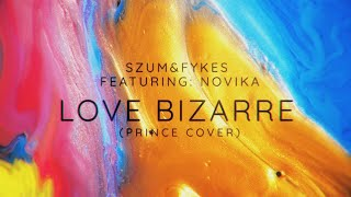 <span>Szum & Fykes feat. Novika</span> - Love Bizarre