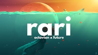 Octavian, Future - Rari (Clean - Lyrics)