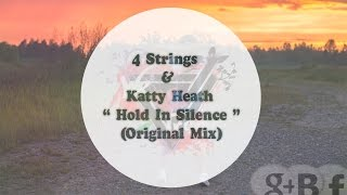 4 Strings & Katty Heath - Hold In Silence (Original Mix)