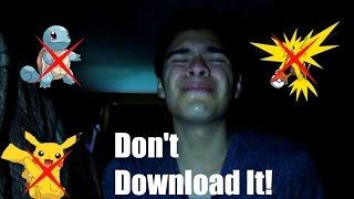 Don't Download Pokemon Go!