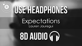 Lauren Jauregui   Expectations (8D AUDIO)