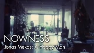 """""""Outtakes From The Life Of A Happy Man"""" (Excerpt) By Jonas Mekas"""