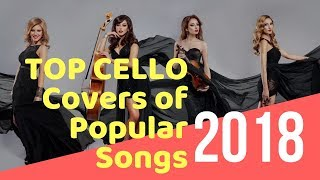Top Cello Covers of Popular Songs 2018 - Best Instrumental Cello Covers All Time - Dream music