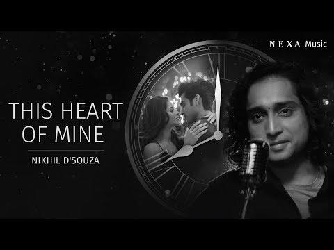 This Heart Of Mine   Nikhil D'souza   NEXA Music   Official Music Video