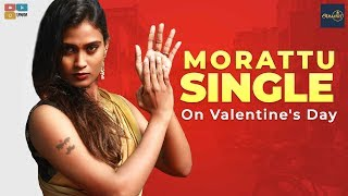 MORATTU SINGLE ON VALENTINE'S DAY || Araathi || Tamada Media