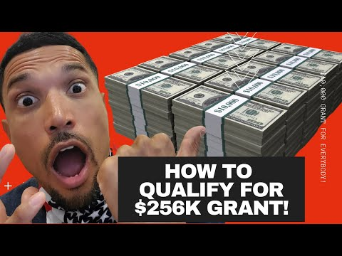 $256,000, $10,000 Grants for Everyone! Do This to Qualify!