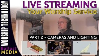Live Streaming Your Church Service - Camera Setup and Lighting