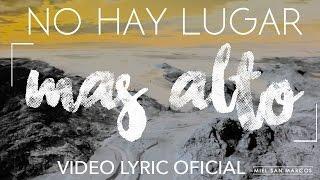 """VIDEO LYRIC OFICIAL """"No hay lugar mas alto"""" Album Como en el Cielo - Miel San Marcos"""