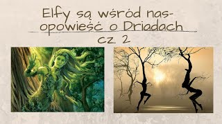 URSZULA: Elfy są wśród nas- opowieść o Driadach cz. 2