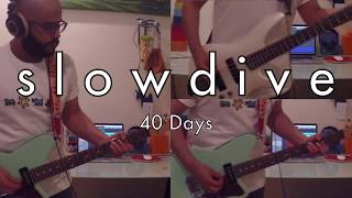 Slowdive - 40 Days (Guitar & Bass Cover)