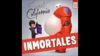 BIG HERO 6 | SWEET CALIFORNIA | INMORTALES (AUDIO)