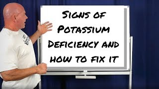 Signs of Potassium deficiency and how to fix it!?!