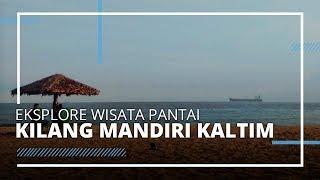 VIDEO TRAVEL   Eksplore Wisata Pantai Kilang Mandiri, Cocok untuk Refreshing