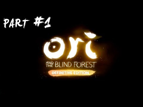 Ori and the Blind Forest: Definitive Edition | Part#1 (Normal mode)