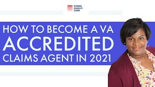 How To Be Come A VA Accredited Claims Agent in 2021 for VA Benefits?