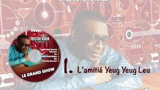 Youssou Ndour - L' amitié Yeug Yeug Leu - Les nouveautés dans l'émission #GrandShow