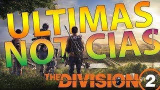 ULTIMAS NOTICIAS! THE DIVISION / THE DIVISION 2