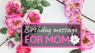 Birthday message for mother -  Cute birthday wishes for mom