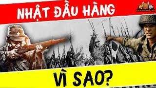 NHẬT BẢN Ngậm Đắng Nuốt Cay Đầu Hàng Ở Thế Chiến 2 - Đâu Là Nguyên Nhân Chính?