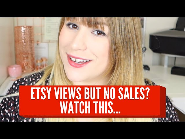ETSY VISITORS BUT NO SALES? HERE'S HOW TO FIX IT: Increase etsy sales in 2020, Make money on etsy