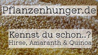 Kennst du schon..? Hirse, Amaranth & Quinoa