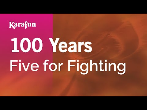 Karaoke 100 Years - Five For Fighting *