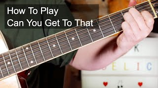 'Can You Get To That' Funkadelic Guitar Lesson
