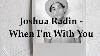 Joshua Radin - When I'm With You (Lyric Video)