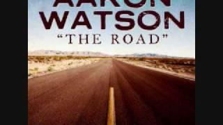 Aaron Watson - The Road