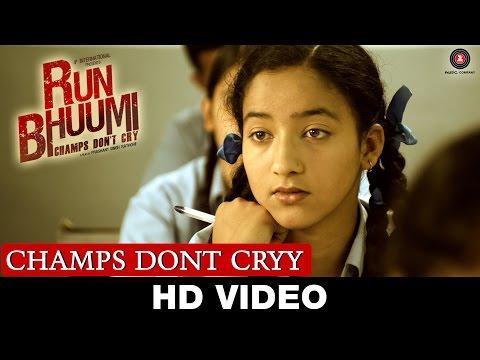 Champs Dont Cryy  Run Bhuumi