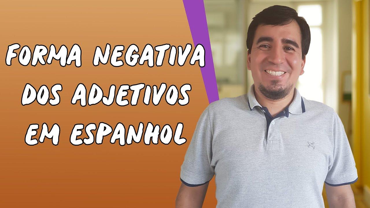 Forma negativa dos adjetivos em Espanhol