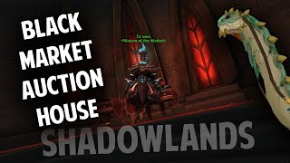 What is the Black Market Auction House + Where is it in Shadowlands?