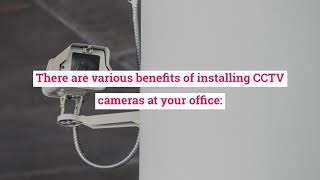 Why You Should Install CCTV Camera for Your Office?