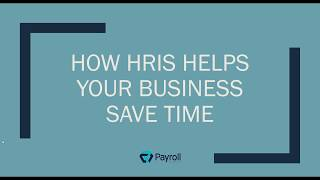 How HRIS Can Help Your Business Save Time
