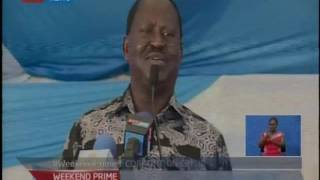 Weekend Prime: Raila Odinga says he will not be stopped from condemning corrupt cartels in the Jubil