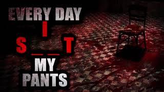 """Every Day I S_ _T My Pants"" | Creepypasta Storytime"