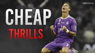 Cristiano Ronaldo 2017 - Cheap Thrills Sia ft. Sean Paul - Skills & Goals | HD