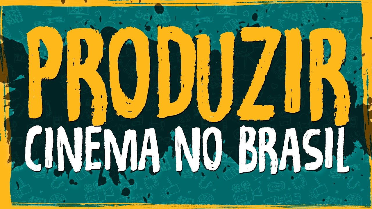 Produzir Cinema no Brasil