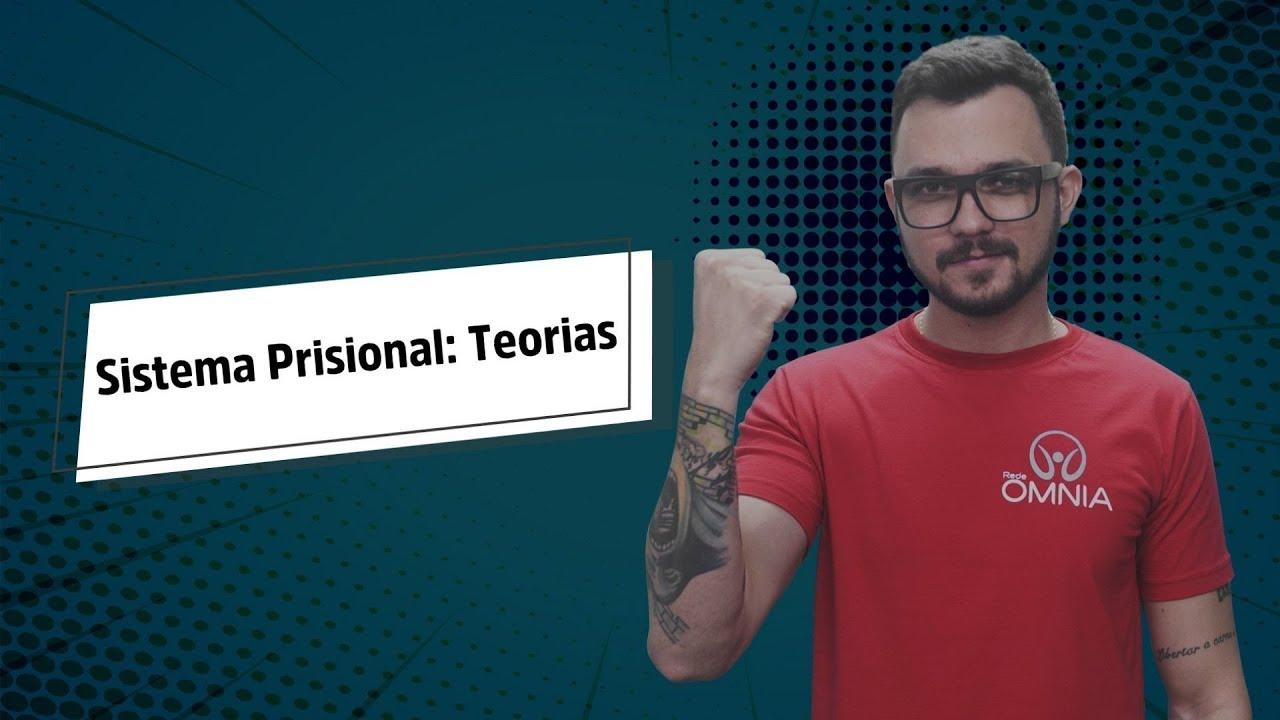 Sistema Prisional: Teorias