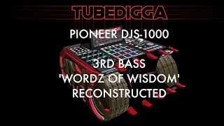 PIONEER DJS 1000 3RD BASS WORDZ OF WISDOM RECONSTRUCTED