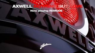 Axwell - Nothing But Love (Axwell Remixes Sampler)