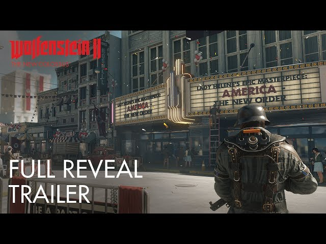 Wolfenstein II: The New Colossus E3 2017 reveal trailer