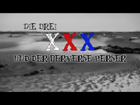 Die drei XXX und der perverse Perser 09/24