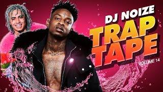 Trap Tape #14 |New Hip Hop Rap Songs January 2019 |Street Soundcloud Mumble Rap |DJ Noize Mix