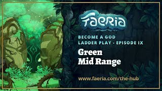 Faeria - Become A God - Ladder Play EP09 - Green Mid Range