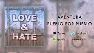 Aventura - Pueblo Por Pueblo