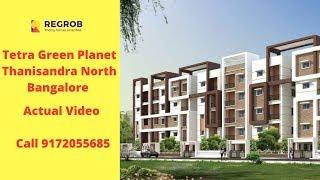 Tetra Green Planet Thanisandra Bangalore | Call 9172055685 | Actual Video