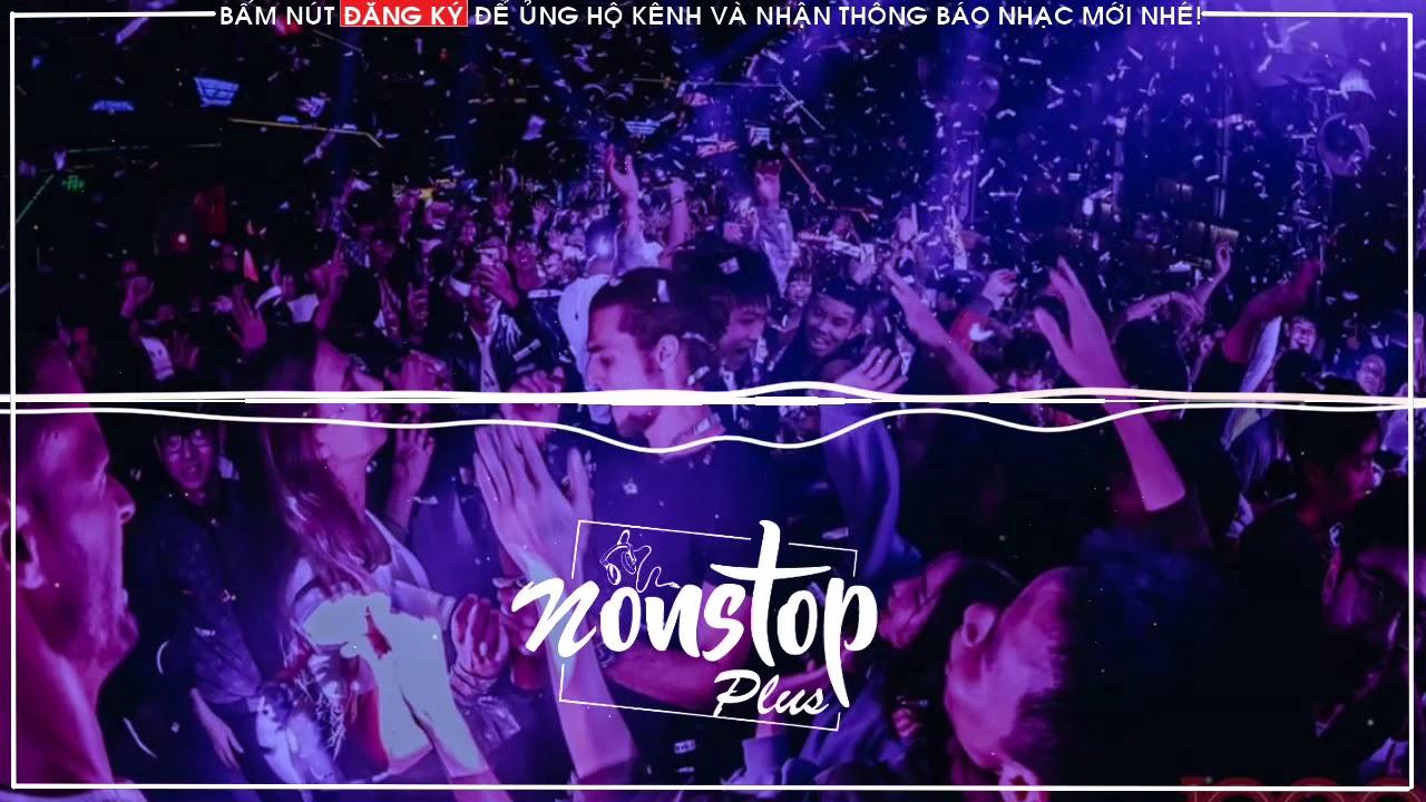 Nonstop - Việt Mix Tâm Trạng Full Track Nhạc Sàn Hay Nhất 2019 - DJ Thái Hoàng