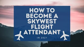 SkyWest Airlines 2021: How to Become a Skywest Flight Attendant  (Unofficial)